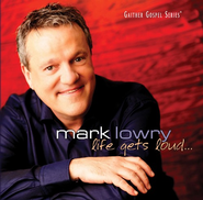 Life Gets Loud CD   -     By: Mark Lowry