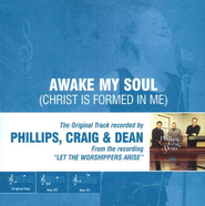 Awake My Soul (Christ Is Formed In Me), Accompaniment CD   -     By: Phillips Craig & Dean