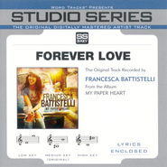 Forever Love - Medium Key Performance Track w/o Background Vocals  [Music Download] -     By: Francesa Battistelli