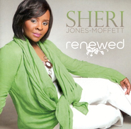Renewed CD   -     By: Sheri Jones-Moffett