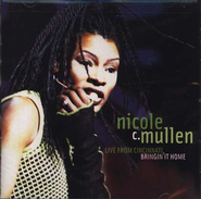 Live From Cincinnati...Bringin' It Home CD   -              By: Nicole C. Mullen