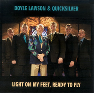 Light On My Feet, Ready To Fly CD   -     By: Doyle Lawson & Quicksilver