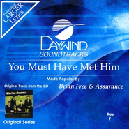 You Must Have Met Him, Accompaniment CD   -     By: Brian Free & Assurance