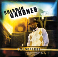 Borderless CD   -     By: Sherwin Gardner