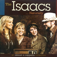The Isaacs... Naturally CD   -              By: The Isaacs
