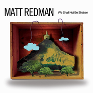 We Shall Not Be Shaken CD   -     By: Matt Redman