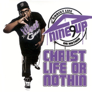Christ Life Or Nothin CD   -     By: Nine Up