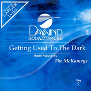 Getting Used to the Dark, Accompaniment CD   -     By: The McKameys