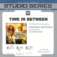 Time In Between - Medium Key Performance Track w/o Background Vocals  [Music Download] -              By: Francesa Battistelli