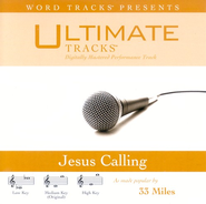 Jesus Calling - Low Key Performance Track w/ Background Vocals  [Music Download] -     By: 33 Miles