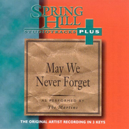 May We Never Forget, Accompaniment CD   -     By: The Martins