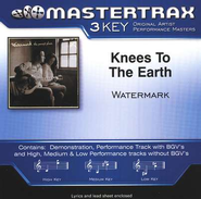 Knees To The Earth, Accompaniment CD   -     By: Watermark
