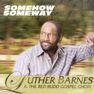 Somehow, Someway CD   -     By: Luther Barnes
