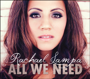 All We Need   -     By: Rachael Lampa