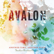 Another Time, Another Place: Timeless Christian Classics CD   -     By: Avalon