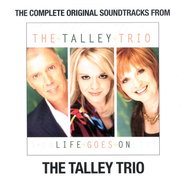 Life Goes On, Complete Tracks CD   -     By: The Talley Trio