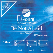 Be Not Afraid, Accompaniment CD   -     By: The Whisnants