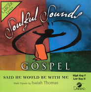 Said He Would Be With Me, Accompaniment CD   -     By: Isaiah Thomas