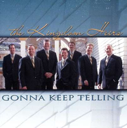Gonna Keep Telling CD   -              By: The Kingdom Heirs