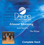 Almost Morning, Complete CD Tracks   -              By: The Perrys