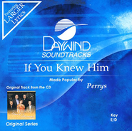 If You Knew Him, Accompaniment CD   -     By: The Perrys