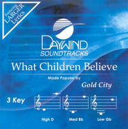 What Children Believe, Accompaniment CD   -     By: Gold City