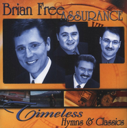 Timeless Hymns & Classics CD   -     By: Brian Free & Assurance