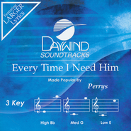 Every Time I Need Him Acc, CD  -              By: The Perrys