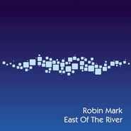 East of the River CD   -              By: Robin Mark
