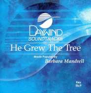 He Grew The Tree, Accompaniment CD   -     By: Barbara Mandrell