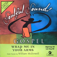 Wrap Me In Your Arms, Accompaniment CD   -     By: William McDowell