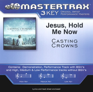 Jesus Hold Me Now Accompaniment CD  -     By: Casting Crowns