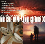 Classic Moments From The Bill Gaither Trio, Vol. 2  [Music Download] -     By: The Bill Gaither Trio