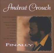Finally, Compact Disc [CD]   -     By: Andrae Crouch