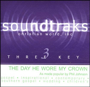 The Day He Wore My Crown, Accompaniment CD   -              By: Phil Johnson