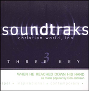 When He Reached Down His Hand, Accompaniment CD   -