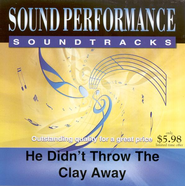 He Didn't Throw the Clay Away, Accompaniment CD   -     By: The Lesters