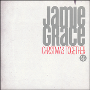 Christmas Together   -              By: Jamie Grace