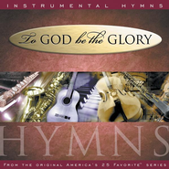 Instrumental Hymns: To God Be The Glory, Compact Disc [CD]   -