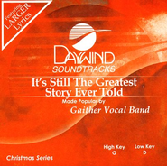 It's Still The Greatest Story Ever Told, Accompaniment CD   -              By: Gaither Vocal Band