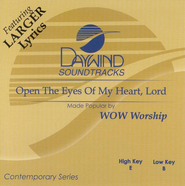 Open The Eyes of My Heart Lord, Accompaniment CD   -     By: WOW Worship