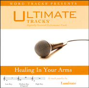 Healing In Your Arms   -     By: Luminate