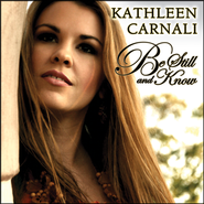 Be Still And Know CD  -     By: Kathleen Carnali