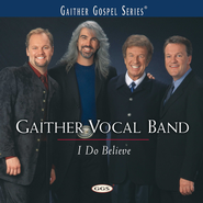 I Do Believe CD   -     By: Gaither Vocal Band