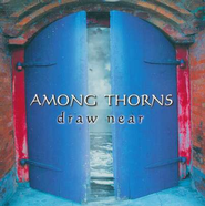 Draw Near, Compact Disc [CD]   -     By: Among Thorns