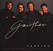 Testify  [Music Download] -     By: Gaither Vocal Band