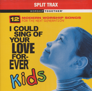 I Could Sing Of Your Love Forever Kids, Split Trax CD   -