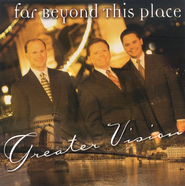 Far Beyond This Place CD   -     By: Greater Vision