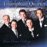 Love Came Calling CD   -     By: Triumphant Quartet