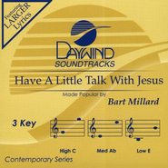 Have A Little Talk With Jesus, Accompaniment CD   -     By: Bart Millard